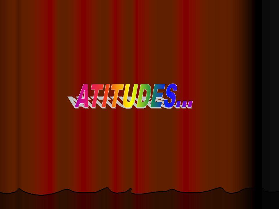 ATITUDES...