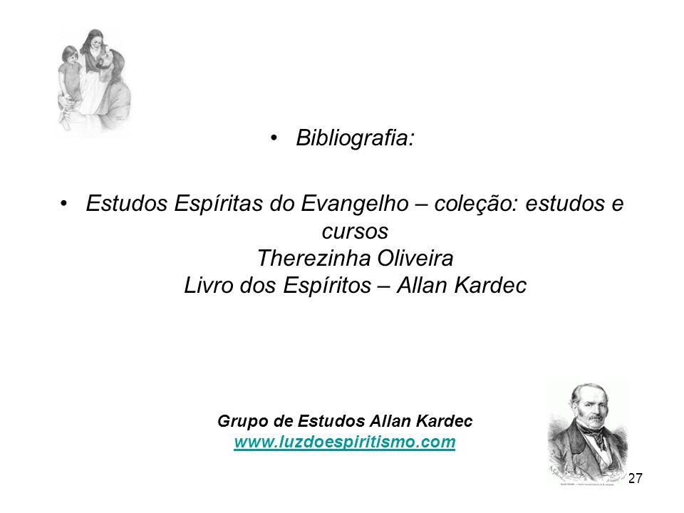 Grupo de Estudos Allan Kardec www.luzdoespiritismo.com