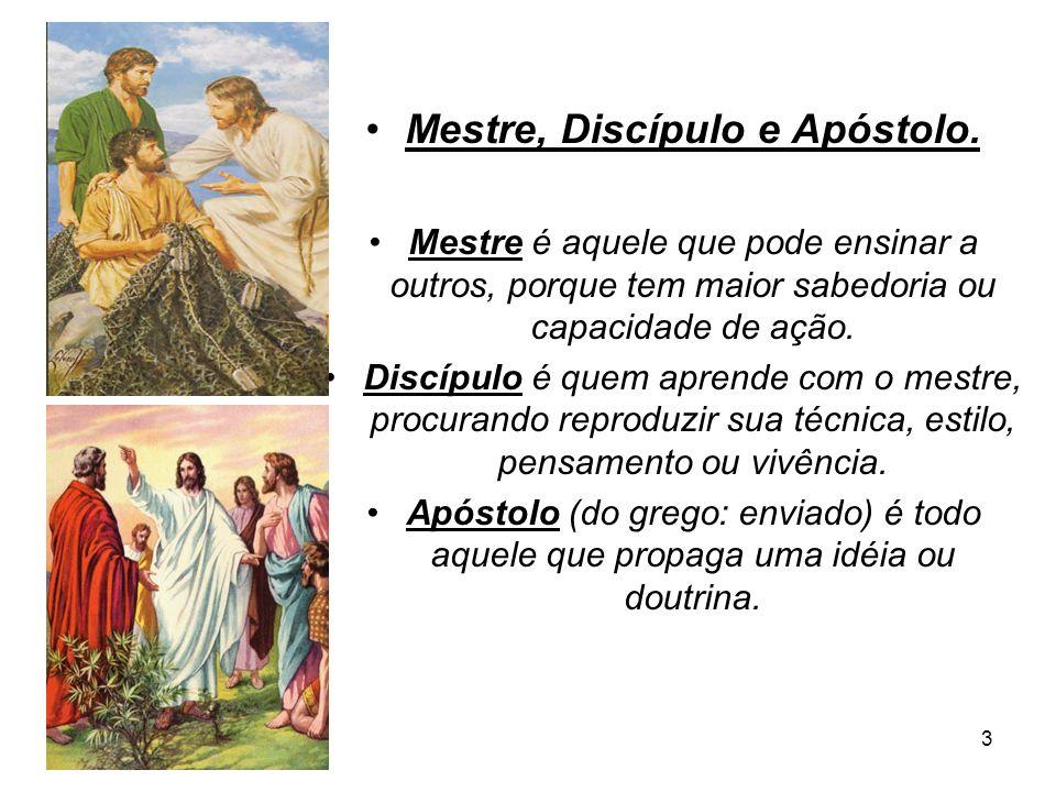 Mestre, Discípulo e Apóstolo.
