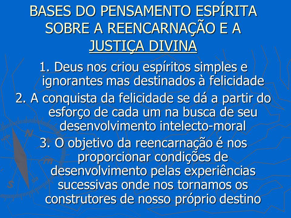 BASES DO PENSAMENTO ESPÍRITA SOBRE A REENCARNAÇÃO E A JUSTIÇA DIVINA