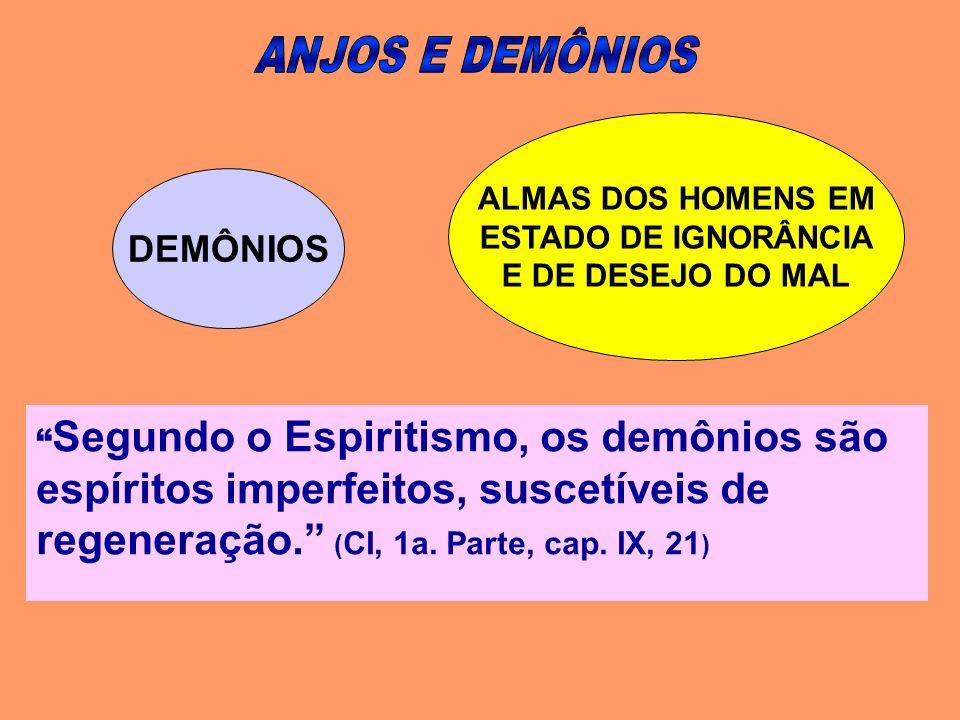 ANJOS E DEMÔNIOS DEMÔNIOS ALMAS DOS HOMENS EM ESTADO DE IGNORÂNCIA