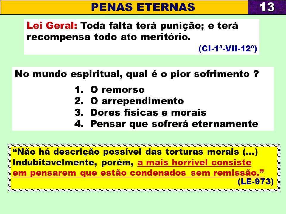 13 PENAS ETERNAS Lei Geral: Toda falta terá punição; e terá