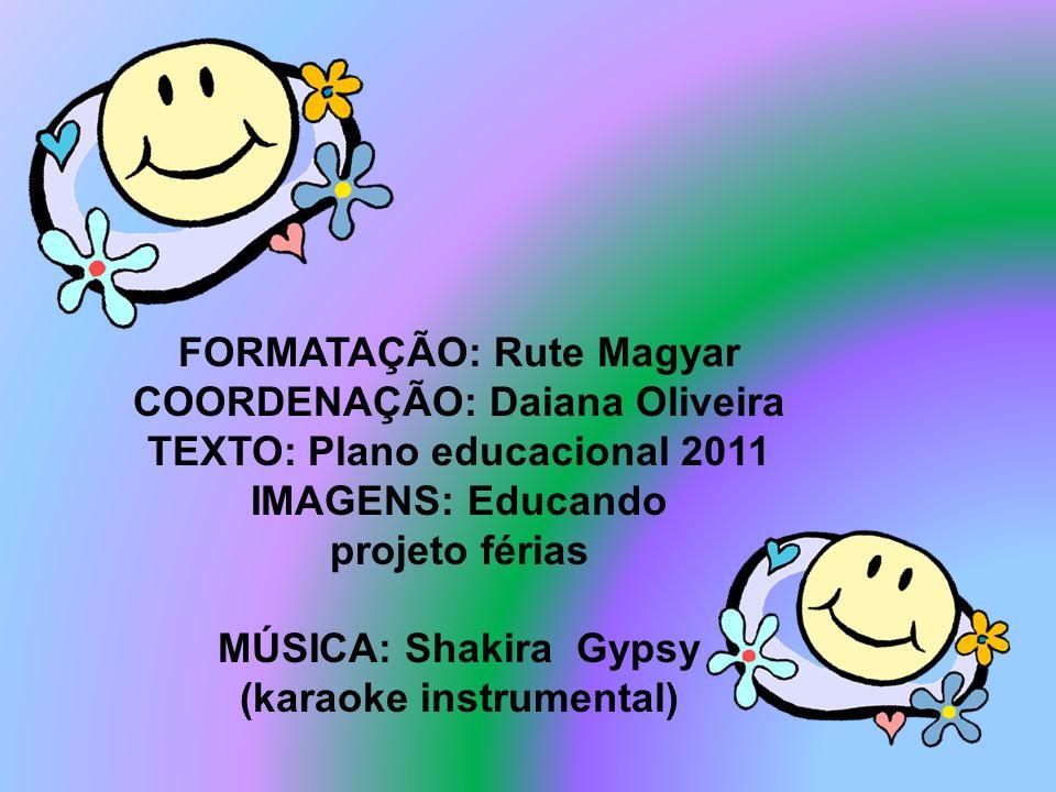 FORMATAÇÃO: Rute Magyar COORDENAÇÃO: Daiana Oliveira