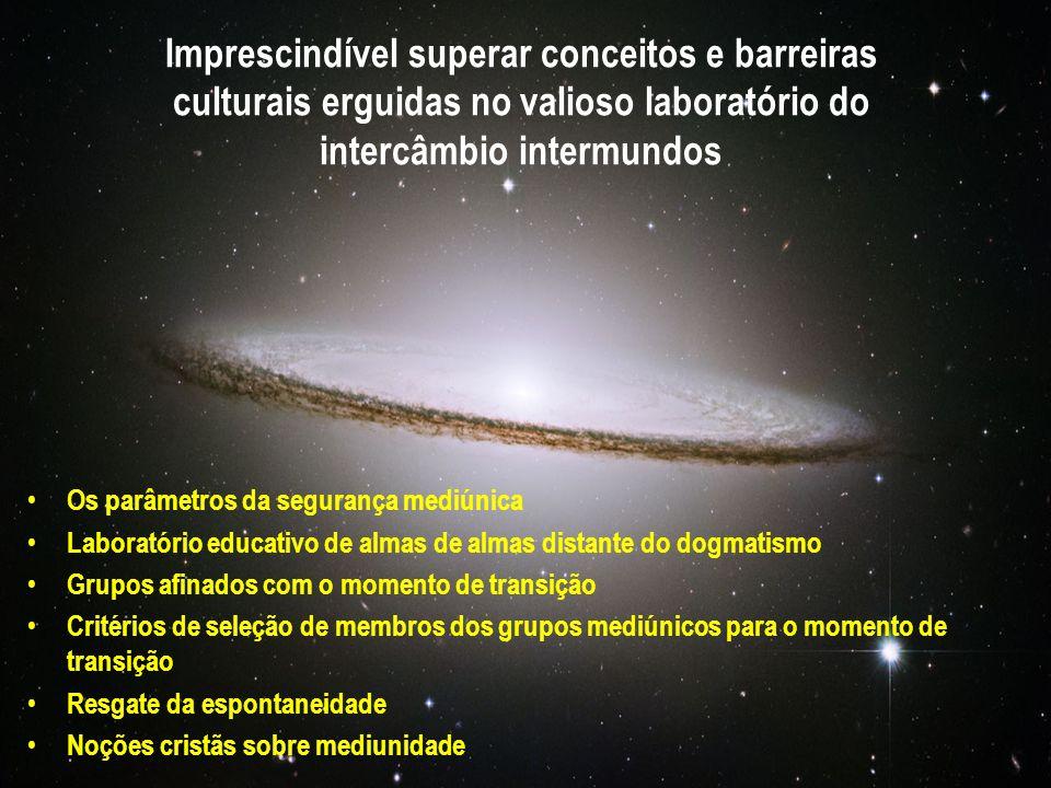 Imprescindível superar conceitos e barreiras culturais erguidas no valioso laboratório do intercâmbio intermundos