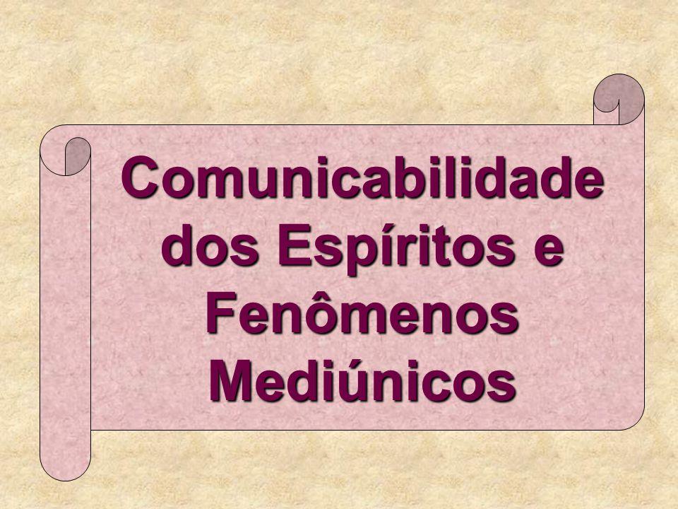 Comunicabilidade dos Espíritos e Fenômenos Mediúnicos