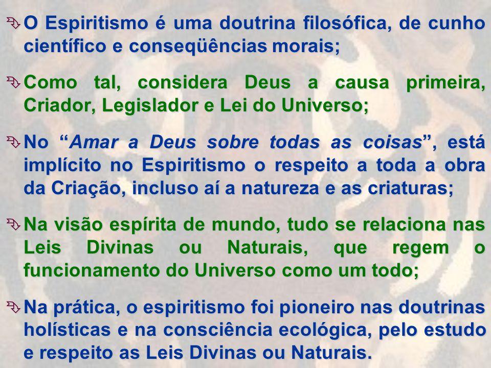 O Espiritismo é uma doutrina filosófica, de cunho científico e conseqüências morais;