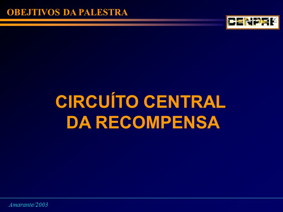CIRCUÍTO CENTRAL DA RECOMPENSA
