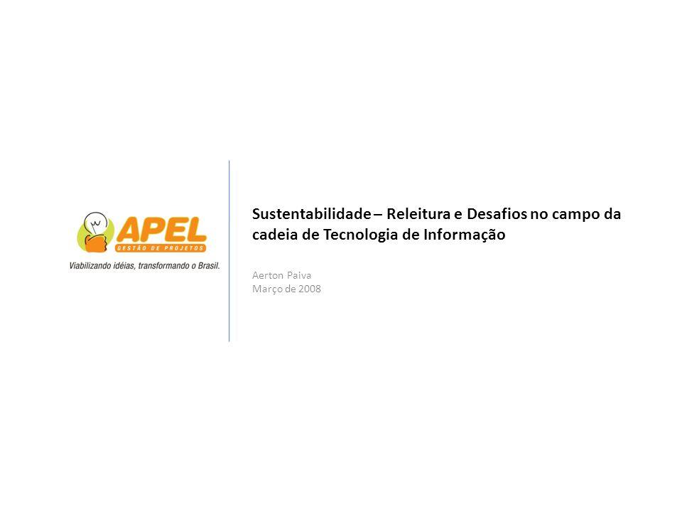 Sustentabilidade – Releitura e Desafios no campo da cadeia de Tecnologia de Informação