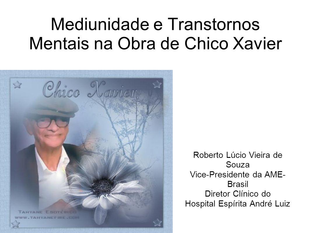Mediunidade e Transtornos Mentais na Obra de Chico Xavier