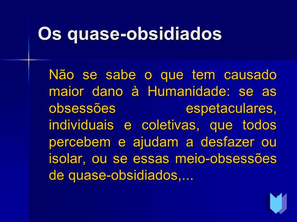 Os quase-obsidiados