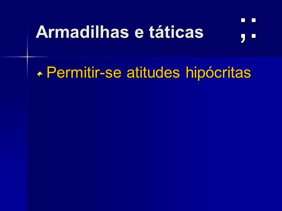 ;: Armadilhas e táticas Permitir-se atitudes hipócritas