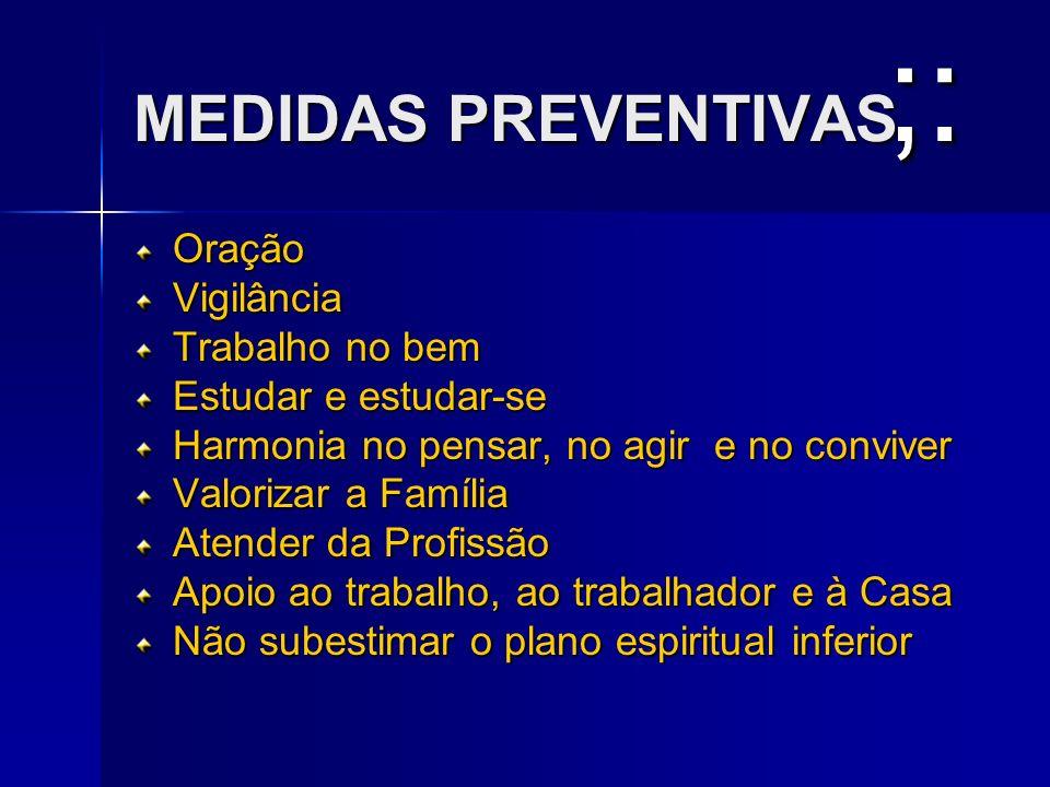 ;: MEDIDAS PREVENTIVAS Oração Vigilância Trabalho no bem