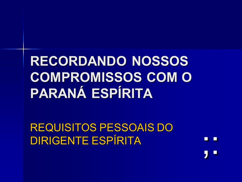 RECORDANDO NOSSOS COMPROMISSOS COM O PARANÁ ESPÍRITA