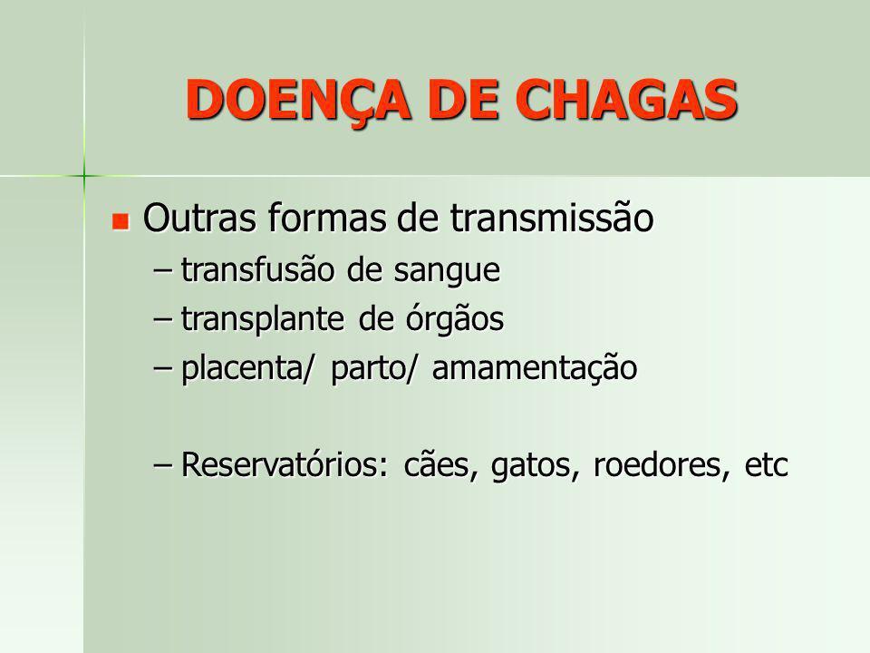 DOENÇA DE CHAGAS Outras formas de transmissão transfusão de sangue