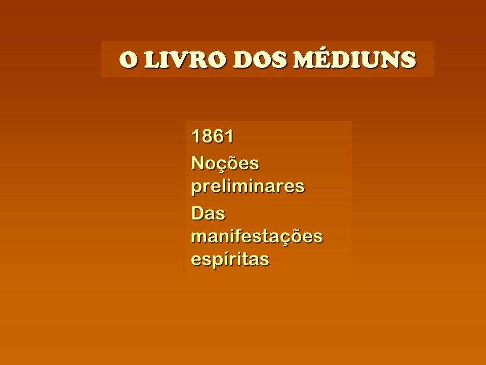 O LIVRO DOS MÉDIUNS 1861 Noções preliminares