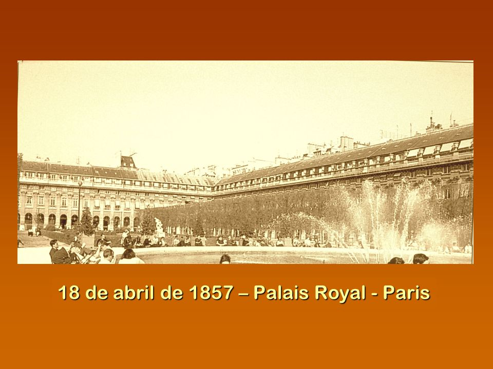 18 de abril de 1857 – Palais Royal - Paris