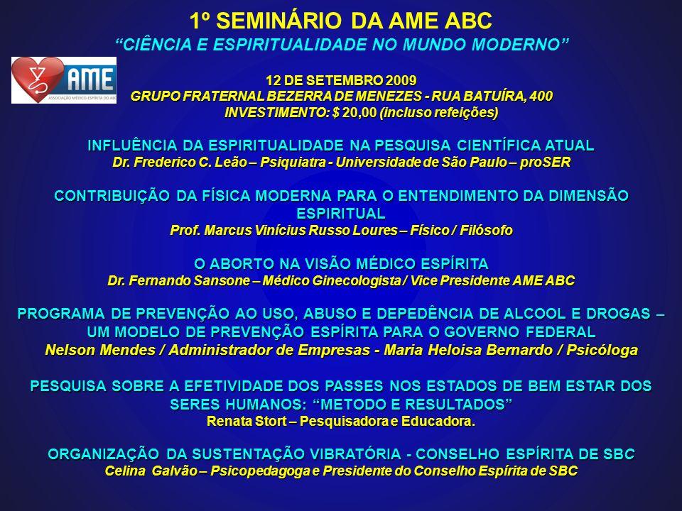 1º SEMINÁRIO DA AME ABC CIÊNCIA E ESPIRITUALIDADE NO MUNDO MODERNO