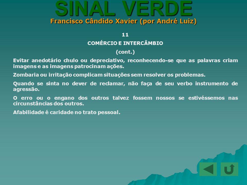 Francisco Cândido Xavier (por André Luiz) COMÉRCIO E INTERCÂMBIO