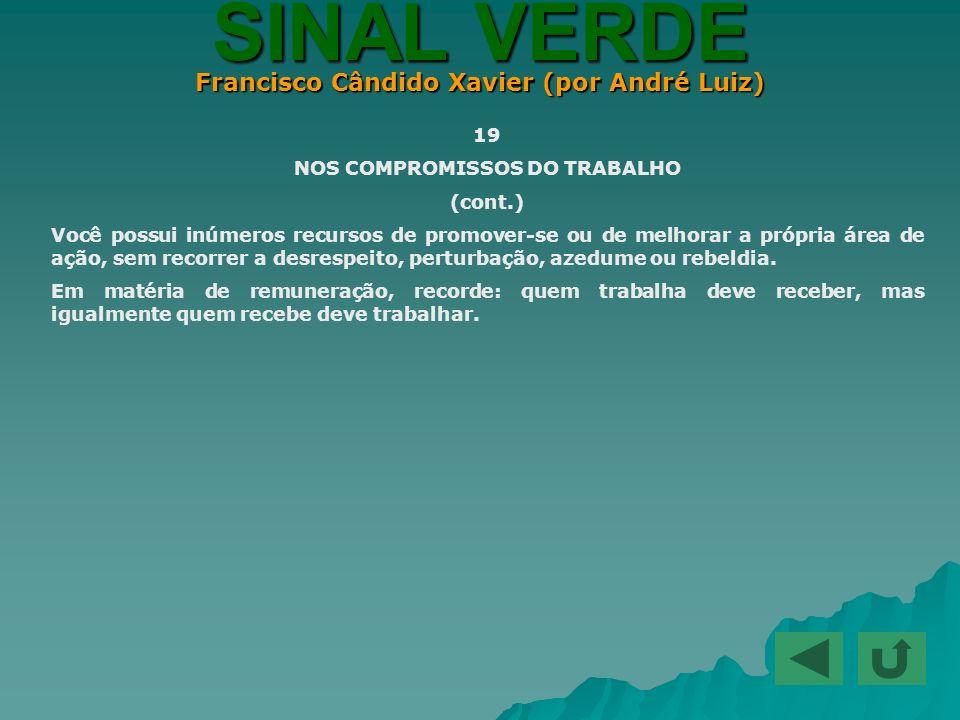Francisco Cândido Xavier (por André Luiz) NOS COMPROMISSOS DO TRABALHO