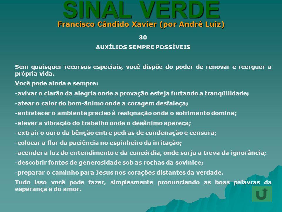 Francisco Cândido Xavier (por André Luiz) AUXÍLIOS SEMPRE POSSÍVEIS