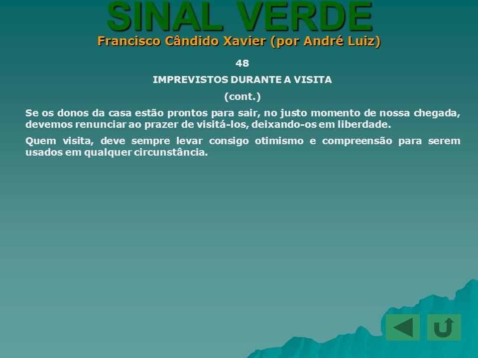 Francisco Cândido Xavier (por André Luiz) IMPREVISTOS DURANTE A VISITA