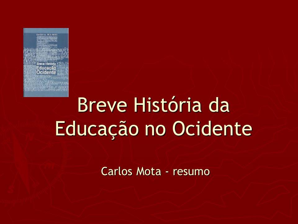 Breve História da Educação no Ocidente Carlos Mota - resumo
