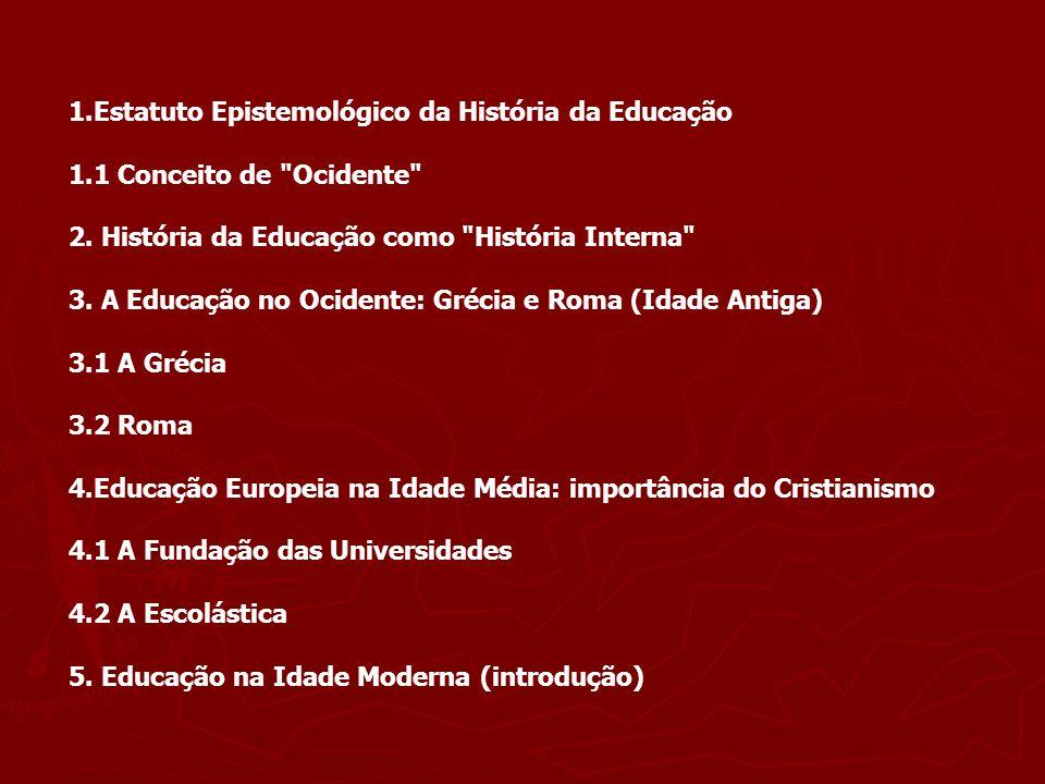 1.Estatuto Epistemológico da História da Educação
