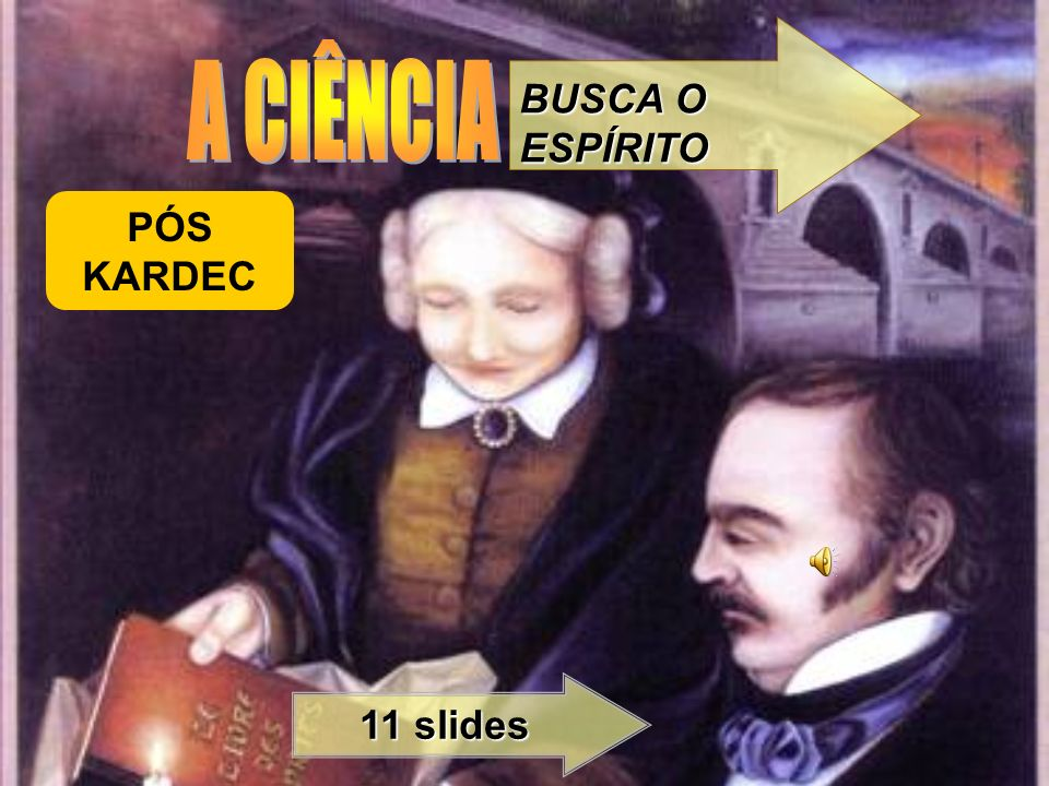 BUSCA O ESPÍRITO A CIÊNCIA PÓS KARDEC 11 slides