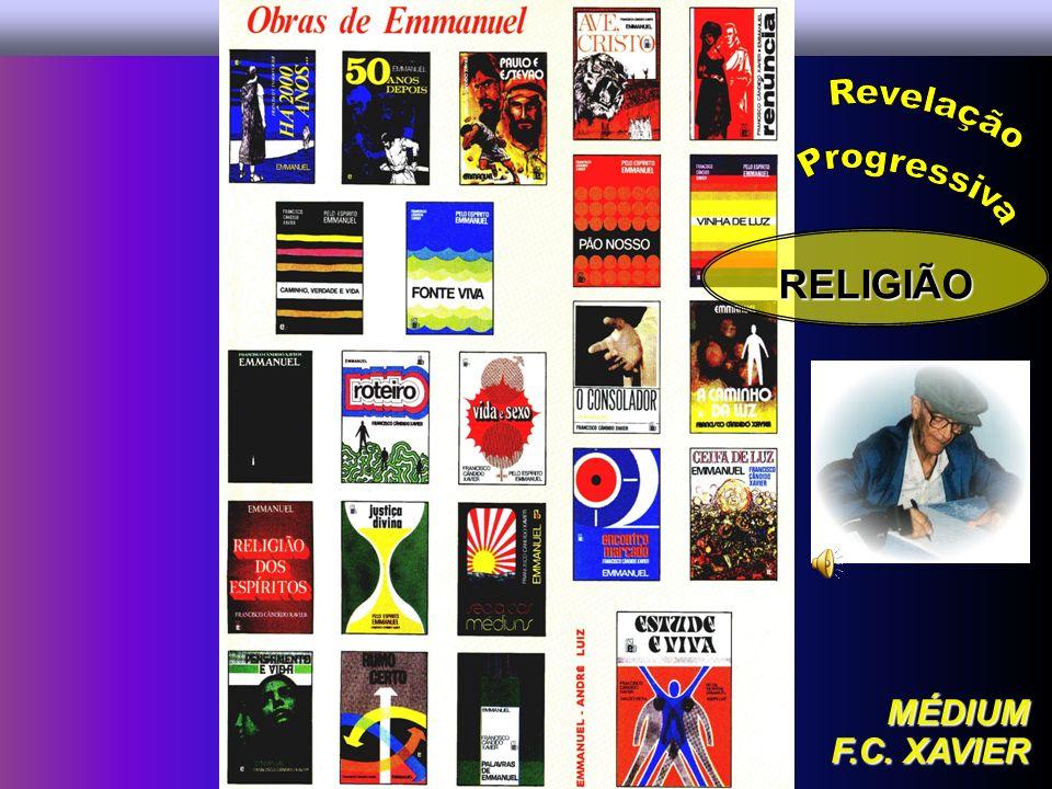 Revelação Progressiva RELIGIÃO MÉDIUM F.C. XAVIER
