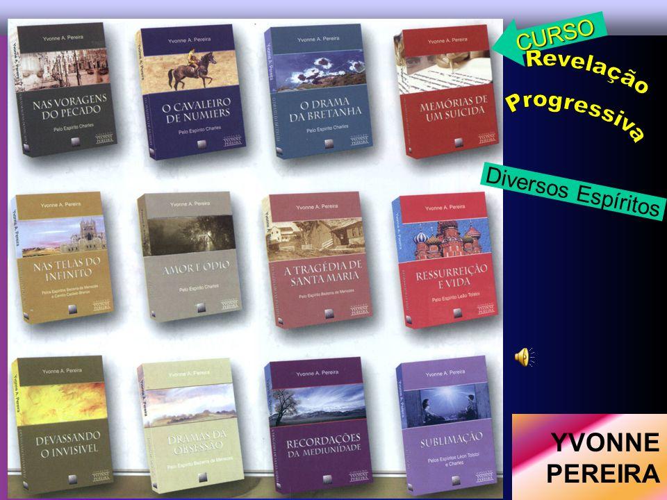 CURSO Revelação Progressiva Diversos Espíritos YVONNE PEREIRA