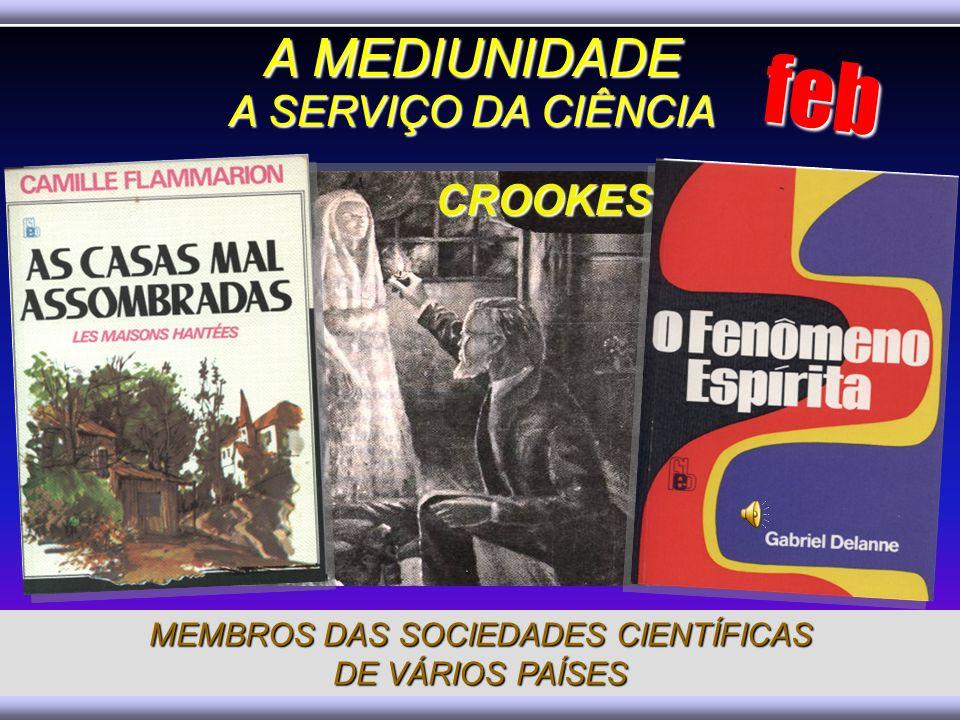 feb A MEDIUNIDADE A SERVIÇO DA CIÊNCIA CROOKES