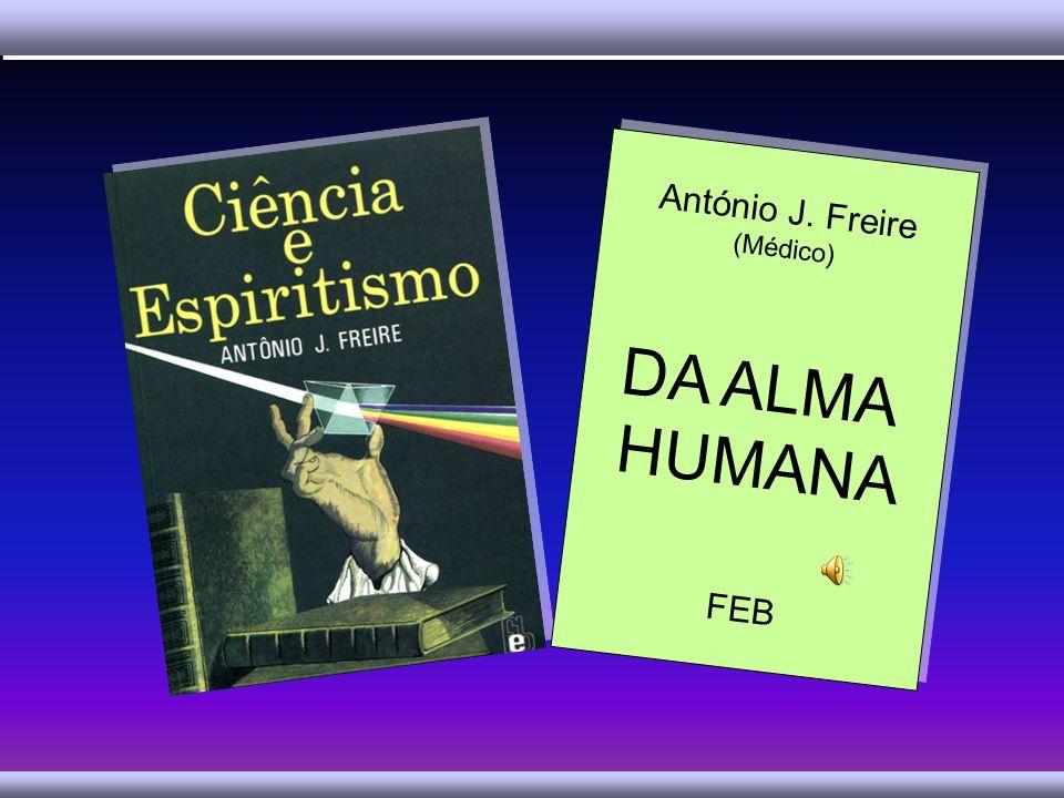António J. Freire (Médico) DA ALMA HUMANA FEB