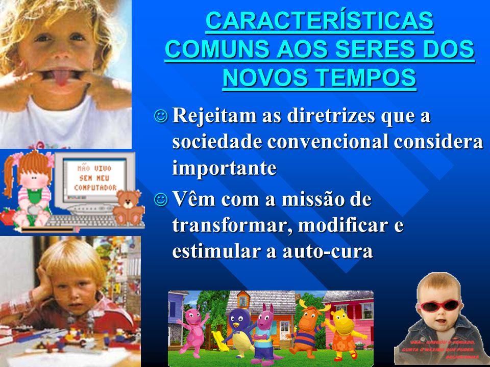 CARACTERÍSTICAS COMUNS AOS SERES DOS NOVOS TEMPOS