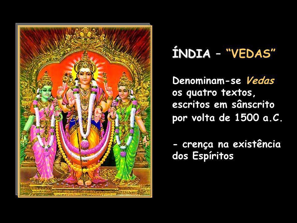ÍNDIA – VEDAS Denominam-se Vedas os quatro textos, escritos em sânscrito por volta de 1500 a.C.