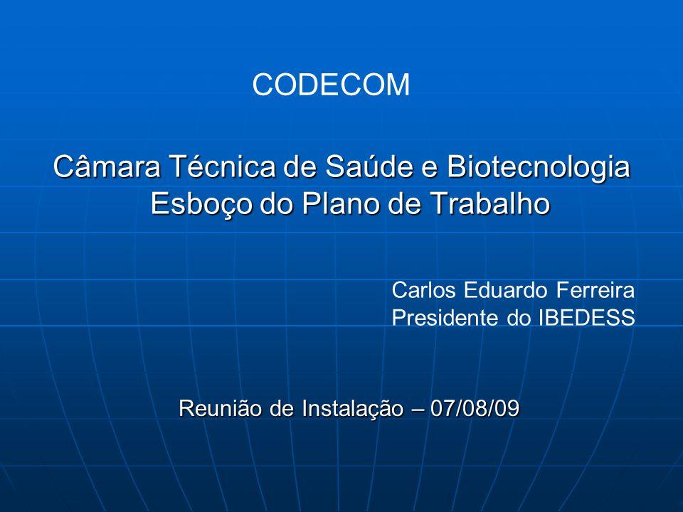 Câmara Técnica de Saúde e Biotecnologia Esboço do Plano de Trabalho