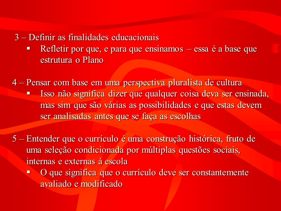 3 – Definir as finalidades educacionais