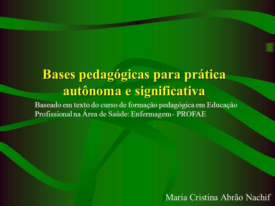 Bases pedagógicas para prática autônoma e significativa
