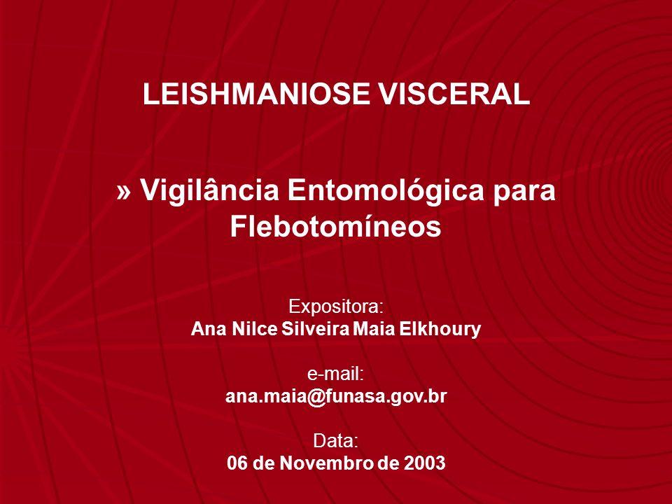 LEISHMANIOSE VISCERAL » Vigilância Entomológica para Flebotomíneos