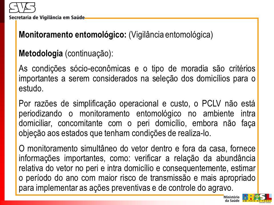 Monitoramento entomológico: (Vigilância entomológica)