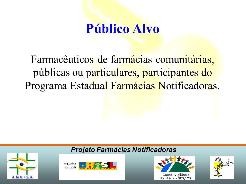 Público Alvo Farmacêuticos de farmácias comunitárias,