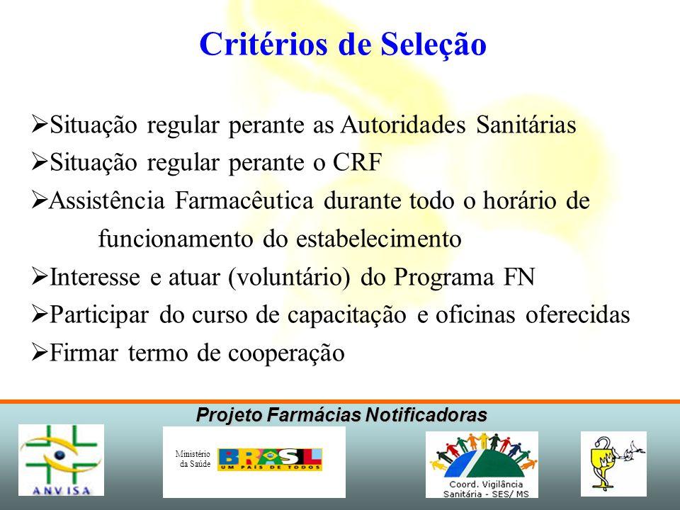 Critérios de SeleçãoSituação regular perante as Autoridades Sanitárias. Situação regular perante o CRF.