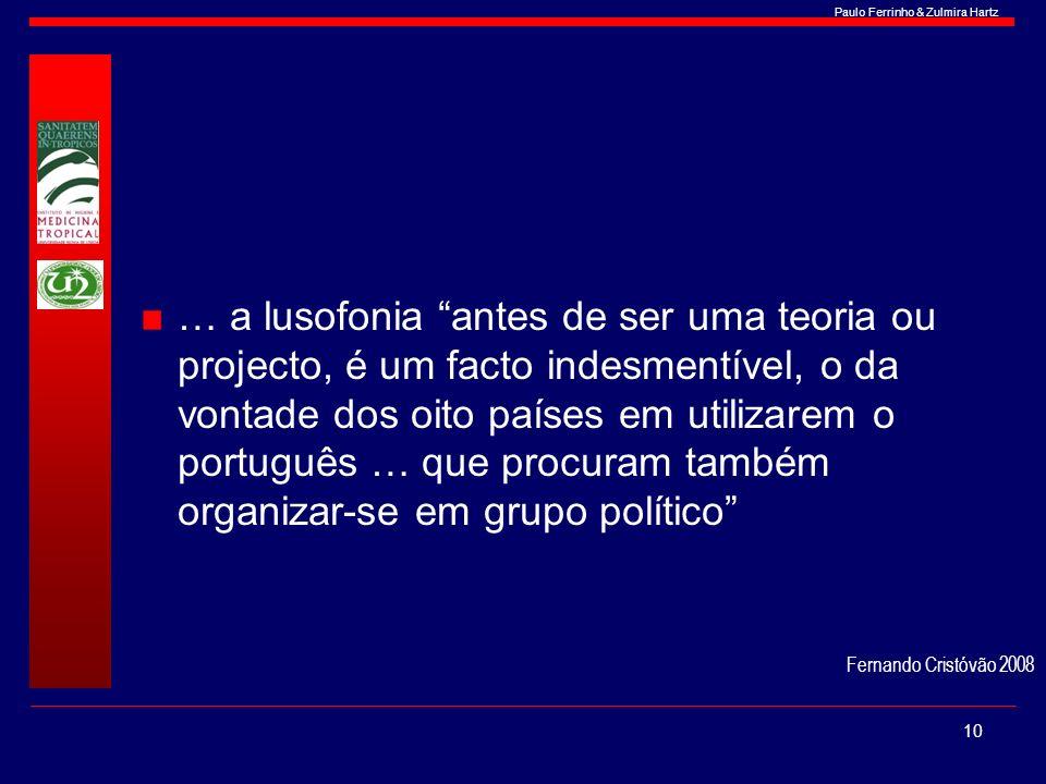 … a lusofonia antes de ser uma teoria ou projecto, é um facto indesmentível, o da vontade dos oito países em utilizarem o português … que procuram também organizar-se em grupo político