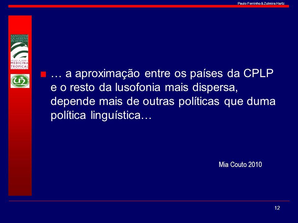 … a aproximação entre os países da CPLP e o resto da lusofonia mais dispersa, depende mais de outras políticas que duma política linguística…