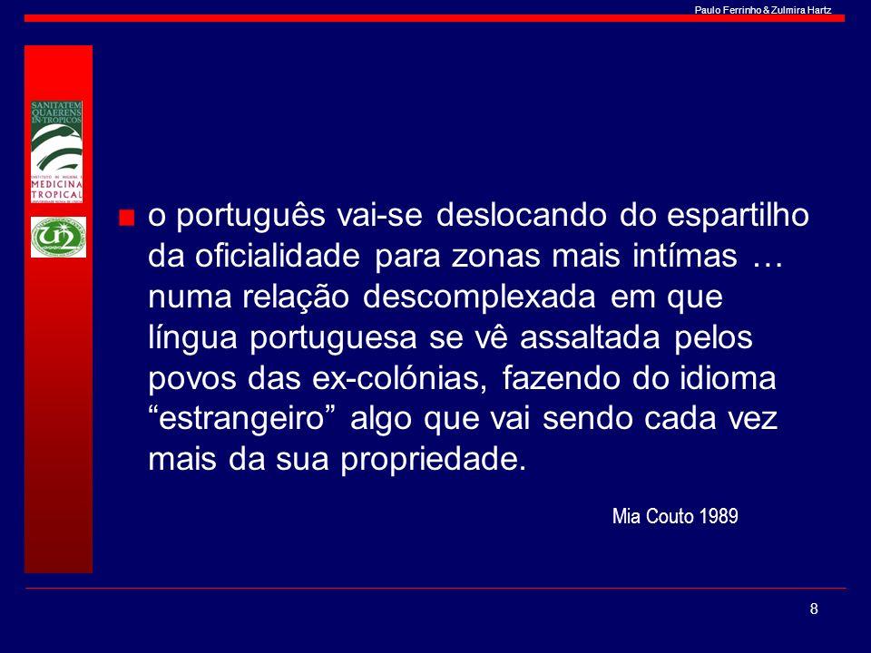 o português vai-se deslocando do espartilho da oficialidade para zonas mais intímas … numa relação descomplexada em que língua portuguesa se vê assaltada pelos povos das ex-colónias, fazendo do idioma estrangeiro algo que vai sendo cada vez mais da sua propriedade.