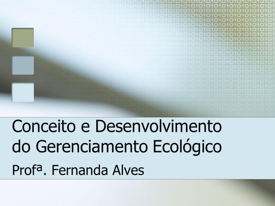 Conceito e Desenvolvimento do Gerenciamento Ecológico