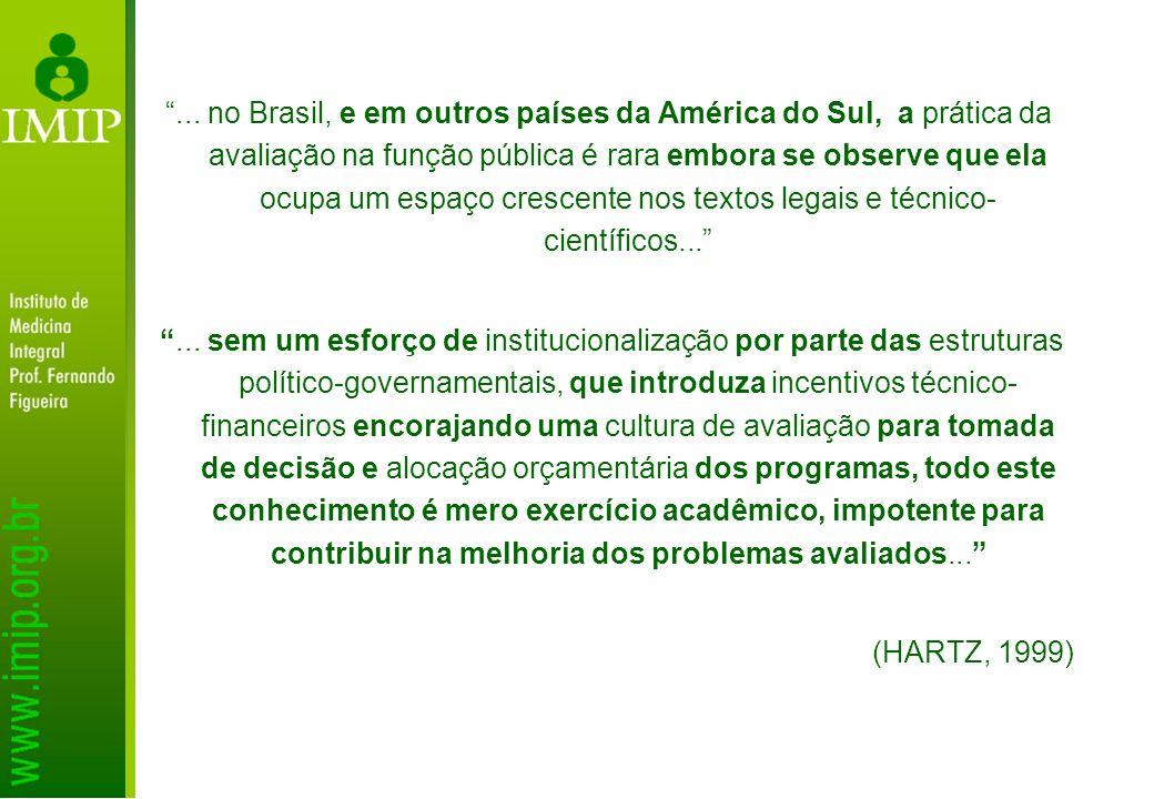 ... no Brasil, e em outros países da América do Sul, a prática da avaliação na função pública é rara embora se observe que ela ocupa um espaço crescente nos textos legais e técnico-científicos...