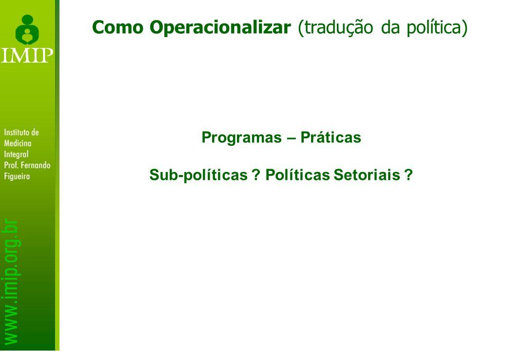 Como Operacionalizar (tradução da política)