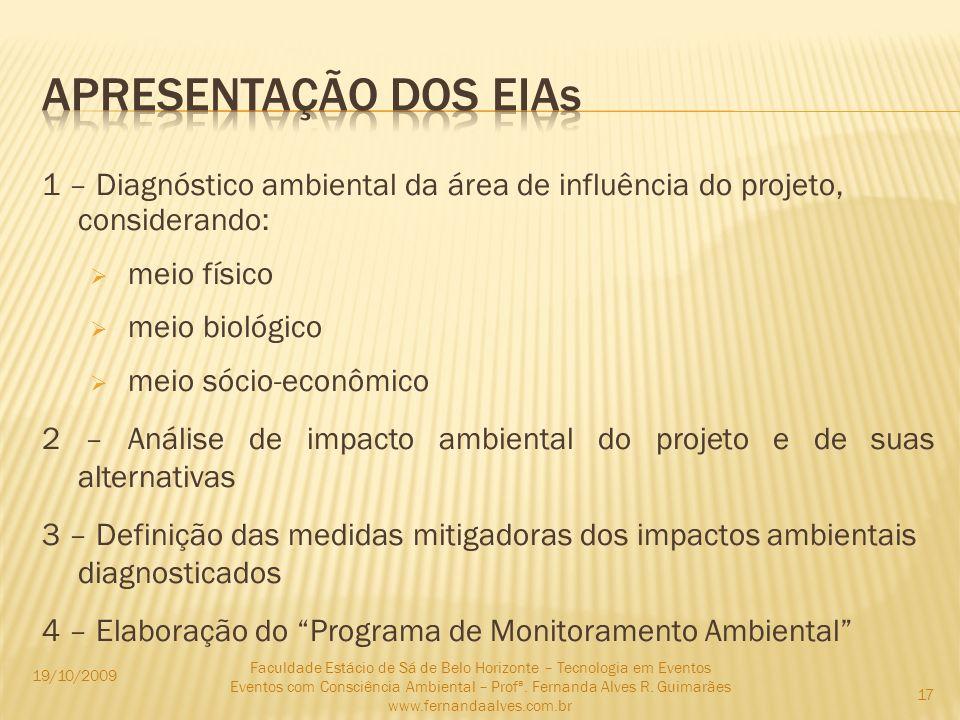 Apresentação dos eias 1 – Diagnóstico ambiental da área de influência do projeto, considerando: meio físico.