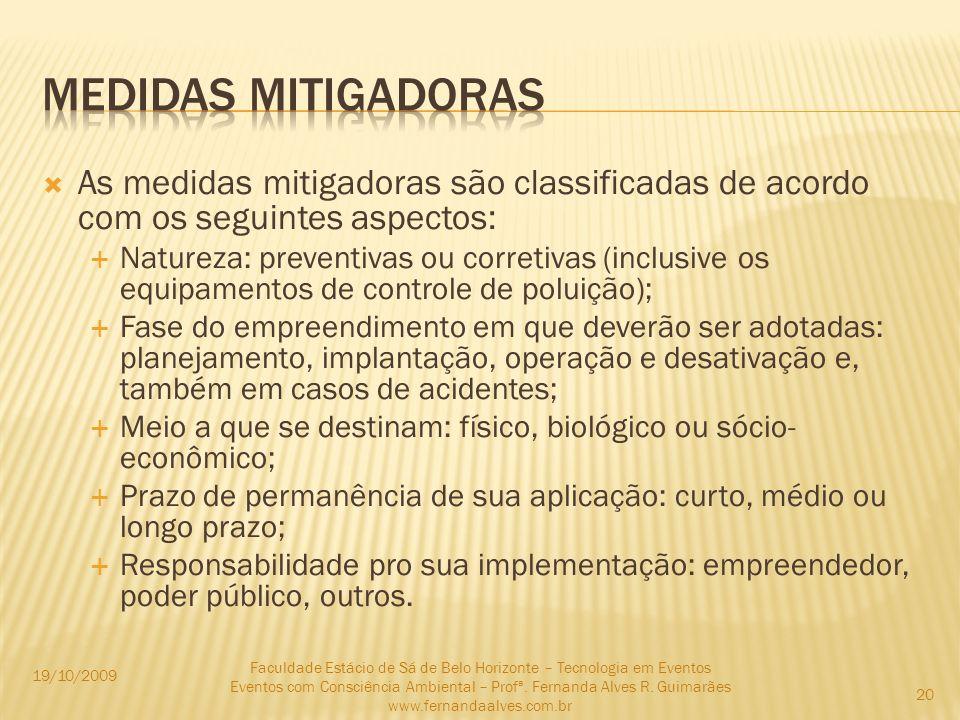 Medidas mitigadoras As medidas mitigadoras são classificadas de acordo com os seguintes aspectos: