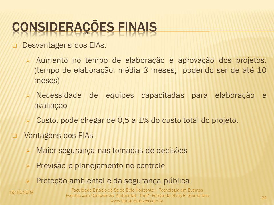 Considerações finais Desvantagens dos EIAs: